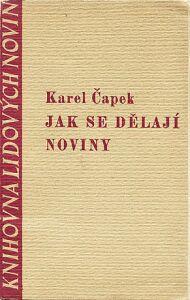 Karel Capek. Jak se delaji noviny